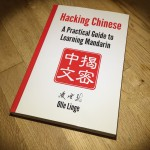 Hacking Chinese: A Practical Guide to Learning Mandarin: Paperback